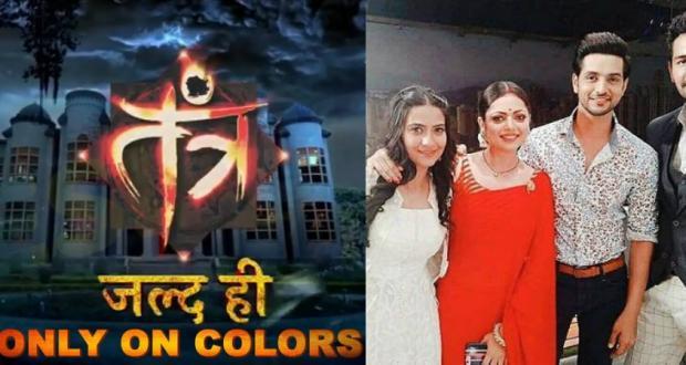 Tantra will replace Silsila Badalte Rishton Ka on Colors TV