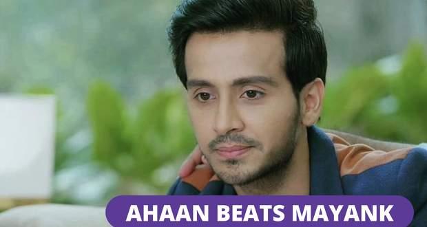 Ishq Par Zor Nahin: Ahaan saved Ishqi from Mayank and beats him