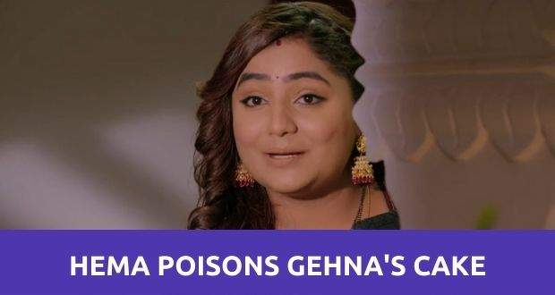 Saath Nibhana Saathiya 2: Hema mixes poison in Gehna's cake